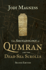 The Archaeology of Qumran and the Dead Sea Scrolls, 2nd Ed. Cover Image