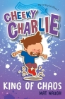 Cheeky Charlie: King of Chaos Cover Image