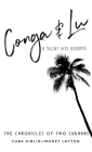 Conga & Lu: The Chronicles of Two Cubanas Cover Image