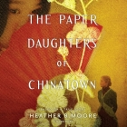 The Paper Daughters of Chinatown Cover Image