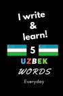 Notebook: I write and learn! 5 Uzbek words everyday, 6