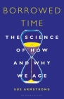 Borrowed Time: The Science of How and Why We Age Cover Image