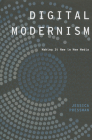 Digital Modernism: Making It New in New Media (Modernist Literature and Culture) Cover Image