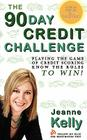 The 90-Day Credit Challenge: Playing the Game of Credit Scoring- Know the Rules to Win! Cover Image