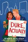 Duke, Actually: A Novel Cover Image