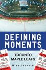 Defining Moments: Toronto Maple Leafs Cover Image