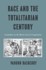 Race and the Totalitarian Century Cover Image