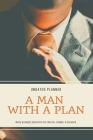 A Man With A Plan Undated Planner Daily Prompt Journal to be Concise, Simple & Focused: Organizer For Busy Men - Mindfulness And Feelings - Daily Log Cover Image