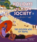 Holidays and High Society: The Golden Age of Travel Cover Image
