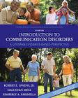 Introduction to Communication Disorders: A Lifespan Evidence-Based Perspective [With DVD] Cover Image