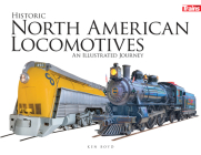Historic North American Locomotives: An Illustrated Journey Cover Image