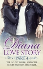 Diana Love Story (PT. 4): We go to work, and our bond becomes stronger. Cover Image