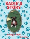 Sadie's Story: A Dog's Tale Cover Image