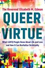 Queer Virtue: What LGBTQ People Know About Life and Love and How It Can Revitalize Christianity Cover Image