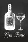 Gin Tonic: Notizbuch oder Rezeptbuch zum eintragen seiner Lieblings Cocktailrezepte - Tolle Geschenkidee für Gin-Liebhaber - 110 Cover Image