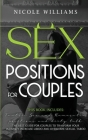 Sex Positions for Couples: This Book Includes: Tantric Sex and Kamasutra, Positions and Dirty Talk. The Best Guide For Couples to Transform Your Cover Image
