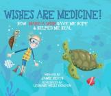 Wishes Are Medicine Make A Wish Cover Image