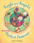 Kayla and Kugel's Almost-Perfect Passover Cover Image