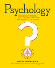 Psychology: Essential Thinkers, Classic Theories, and How They Inform Your World Cover Image