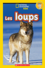National Geographic Kids: Les Loups (Niveau 3) Cover Image