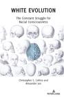 White Evolution: The Constant Struggle for Racial Consciousness Cover Image