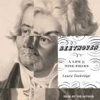 Beethoven: A Life in Nine Pieces Cover Image