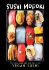 Sushi Modoki: The Japanese Art and Craft of Vegan Sushi Cover Image