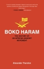 Boko Haram: The History of an African Jihadist Movement (Princeton Studies in Muslim Politics) Cover Image