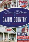 Classic Eateries of Cajun Country (American Palate) Cover Image