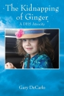 The Kidnapping of Ginger: A DHS Atrocity Cover Image