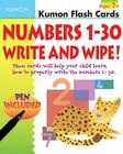 Numbers 1-30 Write & Wipe!: [With Pen] (Kumon Flash Cards) Cover Image
