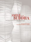 Smile of the Buddha: Eastern Philosophy and Western Art from Monet to Today Cover Image