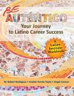 Be Autentico: Your Journey to Latino Career Success Cover Image