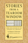 Stories from a Tearoom Window: Lore and Legends of the Japanese Tea Ceremony Cover Image