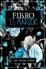 Fibro Warrior: A Symptom & Pain Tracking Journal for Fibromyalgia and Chronic Pain Cover Image