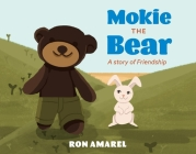 Mokie the Bear: A story of Friendship Cover Image
