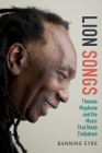 Lion Songs: Thomas Mapfumo and the Music That Made Zimbabwe Cover Image