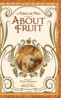 A Thing or Two About Fruit Cover Image