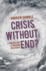 Crisis Without End?: The Unravelling of Western Prosperity Cover Image