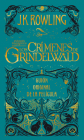 Los Crímenes de Grindelwald. Guion Original de la Película / The Crimes of Grindelwald: The Original Screenplay = Fantastic Beasts: The Crimes of Grin Cover Image