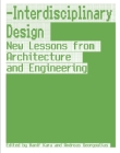 Interdisciplinary Design: New Lessons from Architecture and Engineering Cover Image