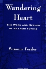 Wandering Heart: The Work and Method of Hayashi Fumiko Cover Image