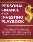 Personal Finance and Investing Playbook: Take Control of Your Future with 13 Surprising (Yet Proven) Strategies to Get Out of Debt, Master Productivit Cover Image
