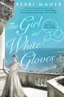 The Girl in White Gloves: A Novel of Grace Kelly Cover Image