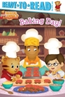Baking Day!: Ready-to-Read Pre-Level 1 (Daniel Tiger's Neighborhood) Cover Image
