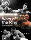 Wars of the Ring: Boxing: 1970-2020 Cover Image