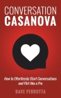 Conversation Casanova: How to Effortlessly Start Conversations and Flirt Like a Pro Cover Image