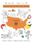 Run Wild Coloring & Activity Book: Fall Edition: Halloween + Thanksgiving Cover Image