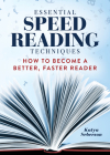 Essential Speed Reading Techniques: How to Become a Better, Faster Reader Cover Image