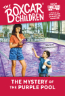 The Mystery of the Purple Pool (The Boxcar Children Mysteries #38) Cover Image
